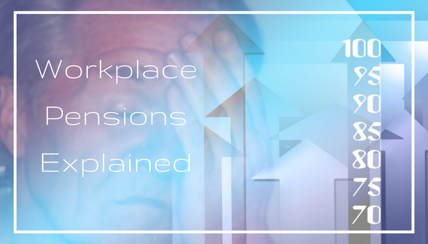 Workplace Pensions Explained