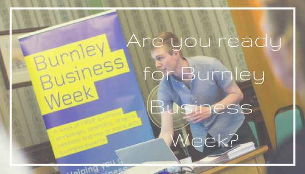 Are You Ready for Burnley Business Week?